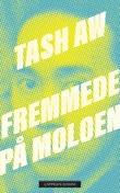 """""""Fremmede på moloen"""" av Tash Aw"""