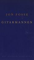 """""""Gitarmannen - monolog"""" av Jon Fosse"""