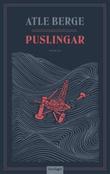 """""""Puslingar - roman"""" av Atle Berge"""