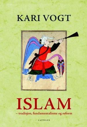 """""""Islam - tradisjon, fundamentalisme og reform"""" av Kari Vogt"""