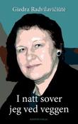"""""""I natt sover jeg ved veggen - essays og noveller"""" av Giedra Radvilaviciute"""