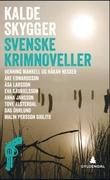"""""""Kalde skygger - svenske krimnoveller"""" av Henning Mankell"""