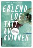 """""""Tatt av kvinnen - roman"""" av Erlend Loe"""