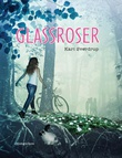 """""""Glassroser"""" av Kari Woxholt Sverdrup"""