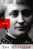 """""""Hulda - ein biografi"""" av Tor Obrestad"""