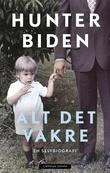 """""""Alt det vakre - en selvbiografi"""" av Hunter Biden"""