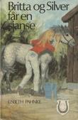 """""""Britta og Silver får en sjanse"""" av Lisbeth Pahnke"""