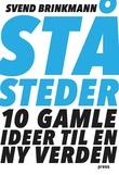 """""""Ståsteder - 10 gamle ideer til en ny verden"""" av Svend Brinkmann"""