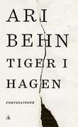 """""""Tiger i hagen - fortellinger"""" av Ari Behn"""