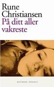 """""""På ditt aller vakreste - roman"""" av Rune Christiansen"""
