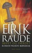"""""""Eirik Raude - en roman om Eirik Torvaldsson av Øksne-Torers slekt"""" av Preben Mørkbak"""