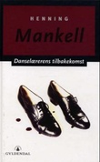 """""""Danselærerens tilbakekomst"""" av Henning Mankell"""