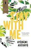 """Stay with me"" av Ayobami Adebayo"