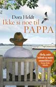 """""""Ikke si noe til pappa"""" av Dora Heldt"""