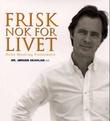 """""""Frisk nok for livet - helse, mestring, fremtidstro"""" av Jørgen Skavlan"""