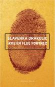 """""""Ikke en flue fortred"""" av Slavenka Drakulic"""
