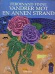 """""""Vandrer mot en annen strand - en reise mellom øyer"""" av Ferdinand Finne"""