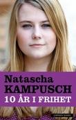 """""""Ti år i frihet"""" av Natascha Kampusch"""