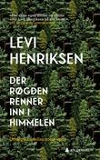 """""""Der Røgden renner inn i himmelen - utvalgte noveller 2002--2019"""" av Levi Henriksen"""