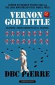 """""""Vernon God Little - en komedie i dødens nærvær fra det 21.århundre"""" av DBC Pierre"""