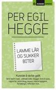 """""""Lamme lår og sukker biter - kunsten å skrive godt"""" av Per Egil Hegge"""