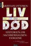 """""""Liv og død - historien om Sachsenhausen-fangene"""" av Kristian Ottosen"""