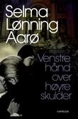 """""""Venstre hånd over høyre skulder - roman"""" av Selma Lønning Aarø"""
