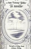 """""""To noveller"""" av Anton P. Tsjekhov"""