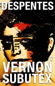 """Vernon Subutex - 2"" av Virginie Despentes"