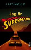 """""""Jag är supermann - noveller"""" av Lars Mæhle"""