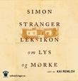 """""""Leksikon om lys og mørke"""" av Simon Stranger"""