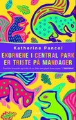 """""""Ekornene i Central Park er triste på mandager - roman"""" av Katherine Pancol"""