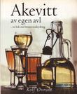 """""""Akevitt av egen avl - en bok om brennevinskrydring"""" av Rolf Øvrum"""