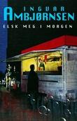 """Elsk meg i morgen roman"" av Ingvar Ambjørnsen"