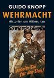 """""""Wehrmacht - historien om Hitlers hær"""" av Guido Knopp"""