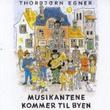 """""""Musikantene kommer til byen"""" av Thorbjørn Egner"""