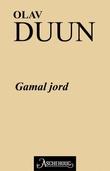 """Gamal jord"" av Olav Duun"