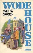 """""""Svin på skogen"""" av P.G. Wodehouse"""