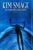 """""""En kjernesunn død"""" av Kim Småge"""