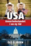 """USA annerledeslandet i en ny tid"" av Ole O. Moen"