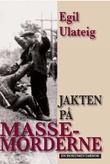 """""""Jakten på massemorderne - en dokumentarbok"""" av Egil Ulateig"""