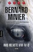 """""""Hvis helvete var av is"""" av Bernard Minier"""