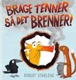 """""""Brage tenner så det brenner!"""" av Robert Starling"""