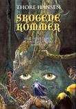 """""""Skogene kommer - hun var halvt alv, halvt menneske og et bindeledd mellom to verdener"""" av Thore Hansen"""