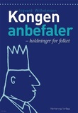 """""""Kongen anbefaler - holdninger for folket"""" av Ingvard Wilhelmsen"""