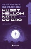 """""""Huset mellom natt og dag"""" av Ørjan Nordhus Karlsson"""