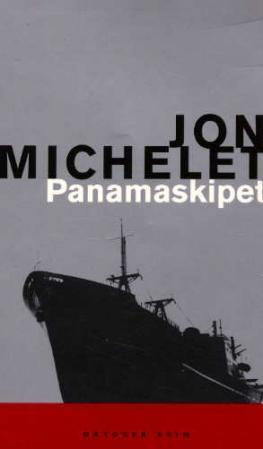 """""""Panamaskipet - kriminalroman"""" av Jon Michelet"""