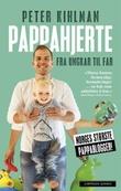 """""""Pappahjerte - fra ungkar til far"""" av Peter Kihlman"""