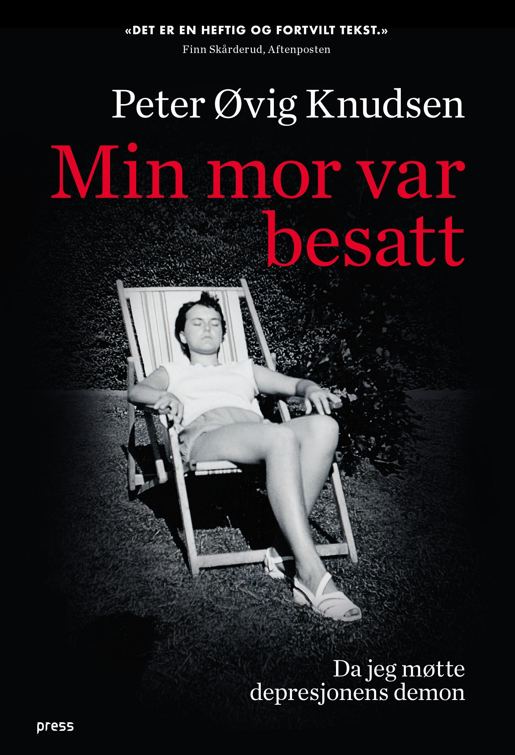 """""""Min mor var besatt - da jeg møtte depresjonens demon"""" av Peter Øvig Knudsen"""