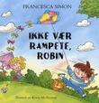 """""""Ikke vær rampete, Robin"""" av Francesca Simon"""